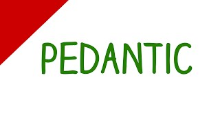 Learn English Words - Pedantic (Vocabulary Video)