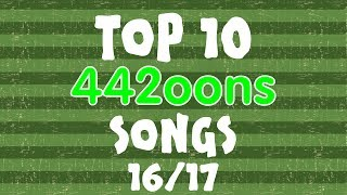 🎵442oons TOP 10 SONGS - 2016/2017🎵