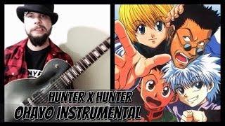 Hunter x Hunter Opening 1 - Ohayo (Guitar Instrumental)