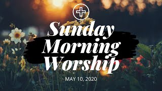 Sunday Morning Worship | May 10, 2020 | Mother's Day
