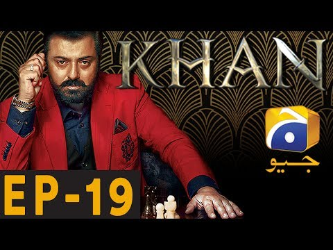 KHAN - Episode 19 | Har Pal Geo