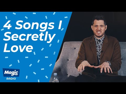 Michael Bublé: 4 Songs I Secretly Love  Magic Radio