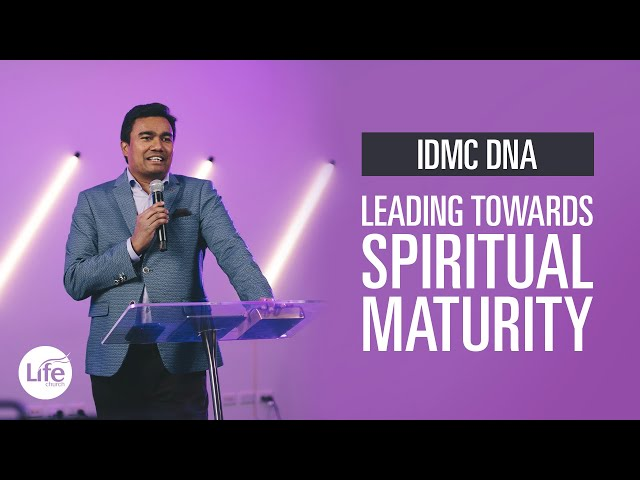 IDMC DNA: Leading Towards Spiritual Maturity | Rev Paul Jeyachandran