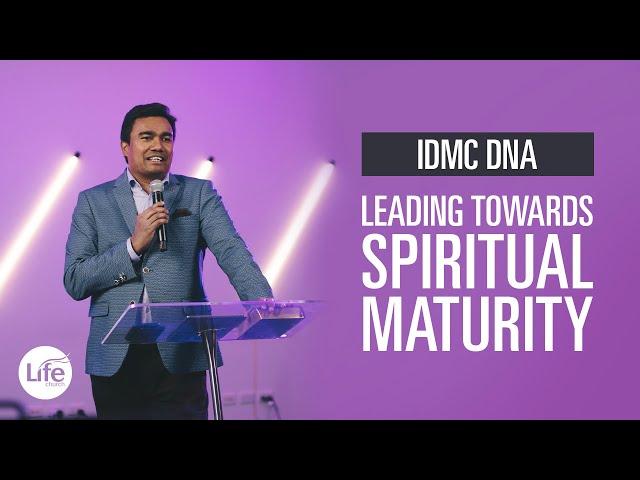 Leading Towards Spiritual Maturity | IDMC DNA | Rev Paul Jeyachandran