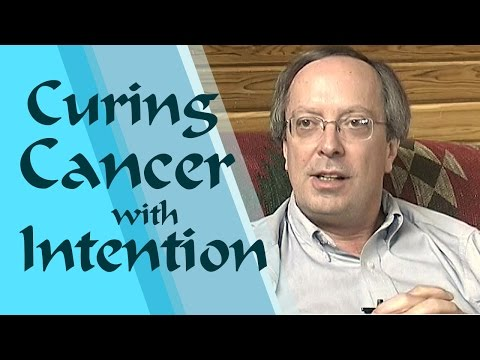 Curing Cancer With Intention