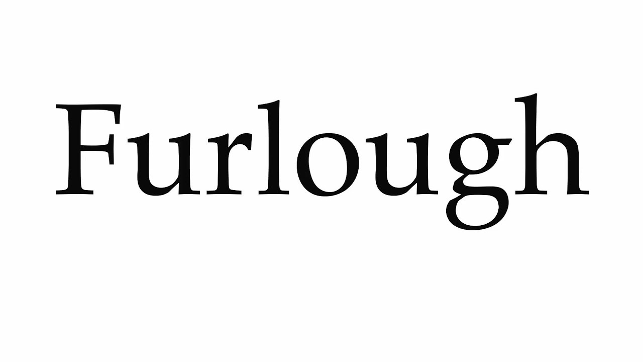 How To Pronounce Furlough