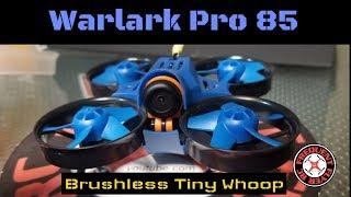 Warlark Pro 85 Brushless Tiny Whoop Review thumbnail