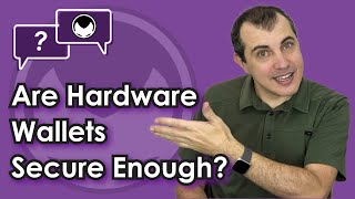 Bitcoin Q&A: Are hardware wallets secure enough?