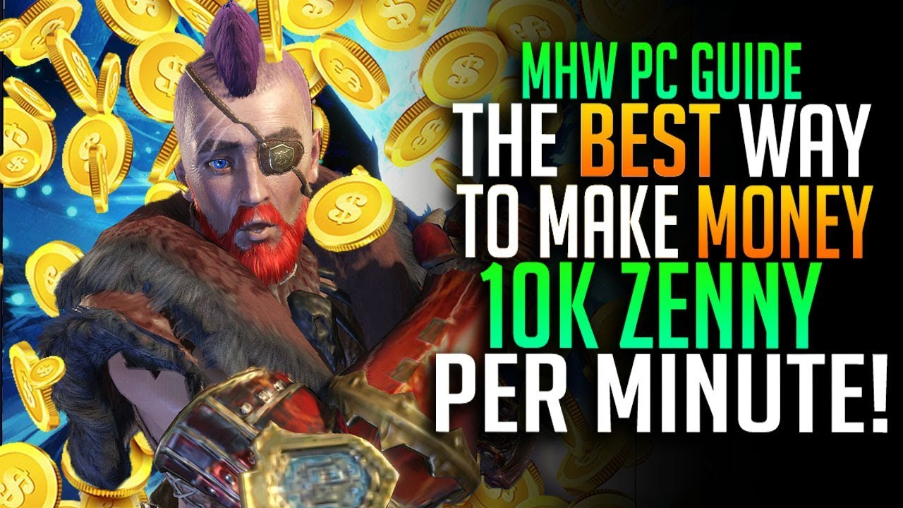 The Best Way To Make Money In MHW! 10k Zenny Per Minute! Monster Hunter  World PC