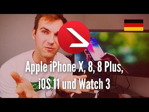 Apple iPhone X, 8, 8 Plus, iOS 11 und Watch 3 | kurz zusammengefasst 4k 60FPS
