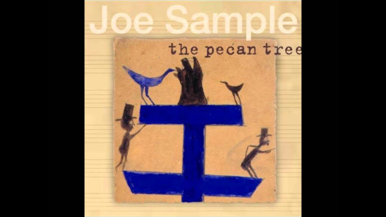 Joe sample the pecan tree youtube stopboris