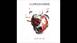 A Life Divided- Heart On Fire