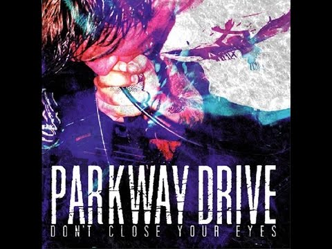 Parkway Drive - Don't Close Your Eyes [EP/Album HQ]