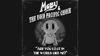 Moby & The Void Pacific Choir - Are You Lost In The World Like Me? (Moby Remix)