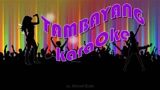 When I Fall In Love by Michael Buble TambayangKaraOke