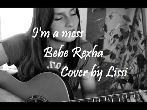 I'm a mess - Bebe Rexha - Acoustic Cover by Lissi