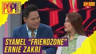 Pop Express 2019 Ep 100 Syamel Friendzone Ernie Zakri