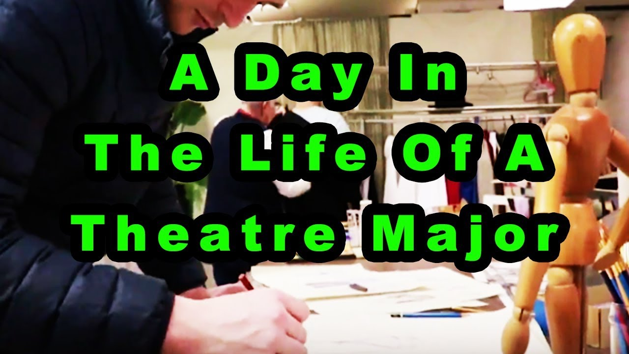 A day in the life of a theatre major.
