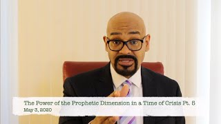 The Power of the Prophetic Dimension in a Time of Crisis Pt. 5
