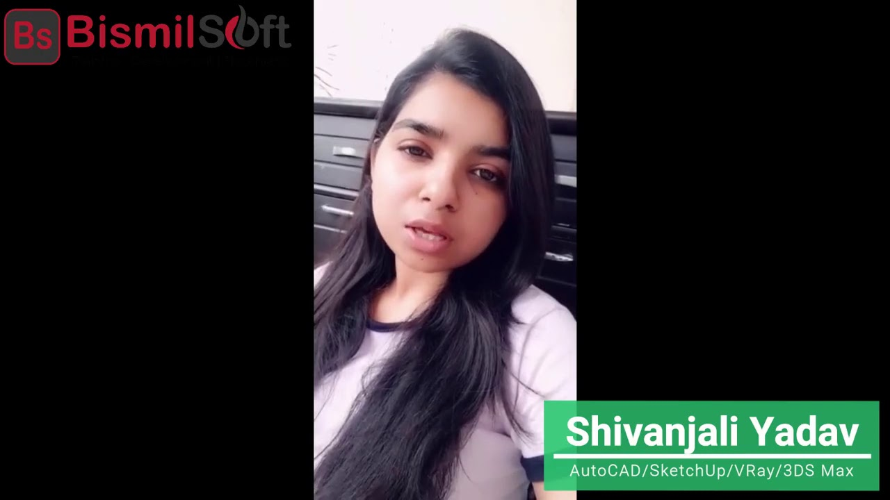 Bismilsoft   Student Reviews   Shivanjali Yadav Training For AutoCad, Sketchup, V ray,