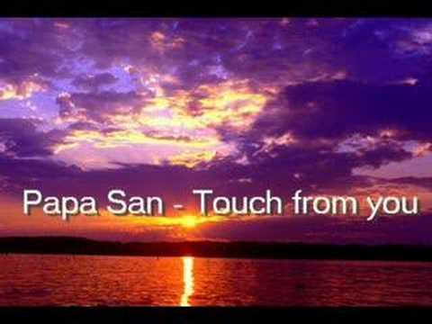 Papa san -Touch from you