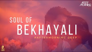 Soul of Bekhayali Aftermoring Deep Remix | Kabir Singh | Bollywood Deep House
