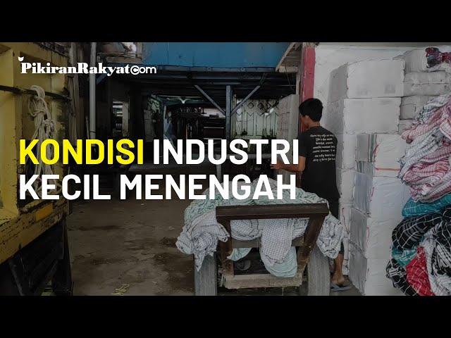 Kondisi Industri Kecil Menengah (IKM) di Majalaya