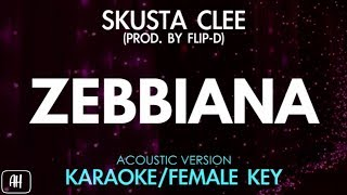 Skusta Clee - Zebbiana (Karaoke/Acoustic Instrumental) [Female Key]