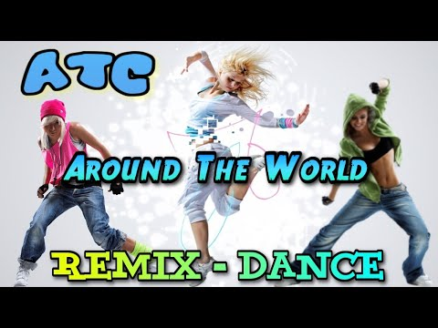 ATC - Around The World. Remix. Dance