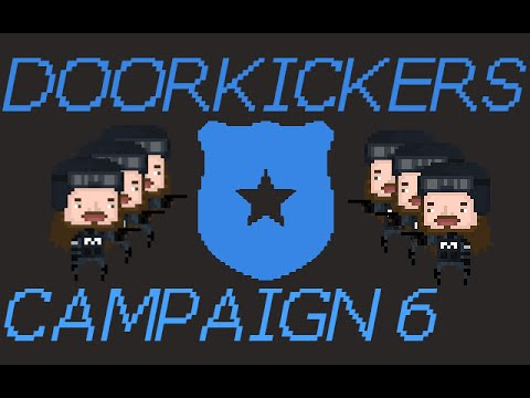 Door Kickers Campaign #6 - iTerror Strike