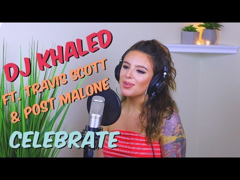 Celebrate - DJ Khaled Feat. Travis Scott & Post Malone (Cover By Tima Dee)