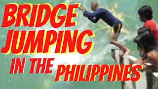 BRIDGE JUMPING in the PHILIPPINES