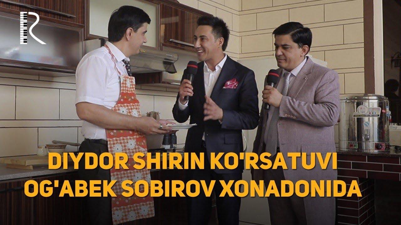 Diydor Shirin ko'rsatuvi (Og'abek Sobirov xonadonida)