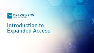 Expanded Access Part 1: Introduction