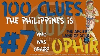 100 Clues #7: Philippines Is The Ancient Land of Gold: WHO IS OPHIR? - Sheba, Tarshish