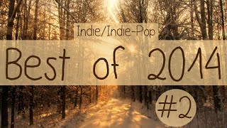 Indie/Indie-Pop Compilation - Best of 2014 (Part 2 of Playlist)