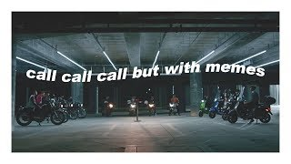 call call call but with memes