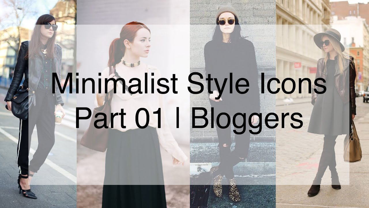 My Style Icons Pt 1 Bloggers Minimalist Fashion Youtube
