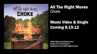 Choke Music Video Trailer - All The Right Moves