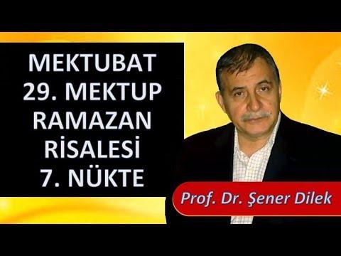 Prof. Dr. Şener Dilek - Mektubat - 29. Mektup - Ramazan Risalesi - 7. Nükte