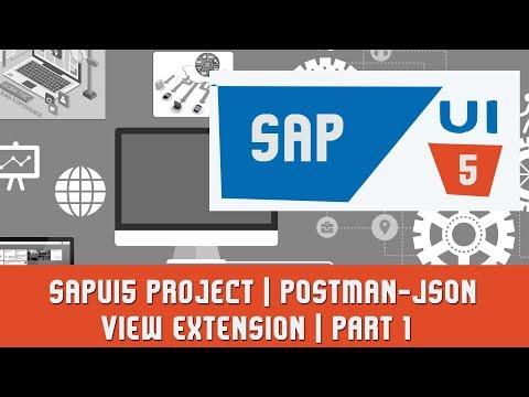 SAPUI5 Tutorials | SAPUI5 Project | POSTMAN-JSON VIEW EXTENSION