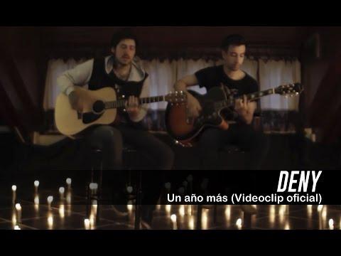 DENY  - Un año más (Videoclip Oficial)