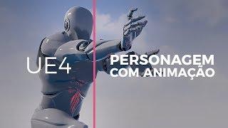 Unreal Engine 4 - Personagem com Animação #1