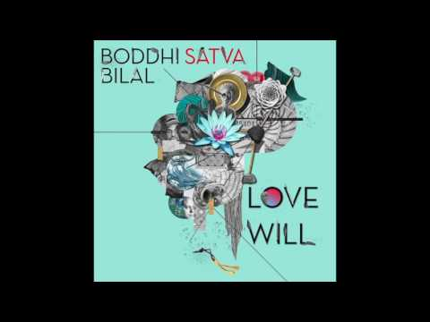 Boddhi Satva feat. Bilal - Love Will (Main Mix)