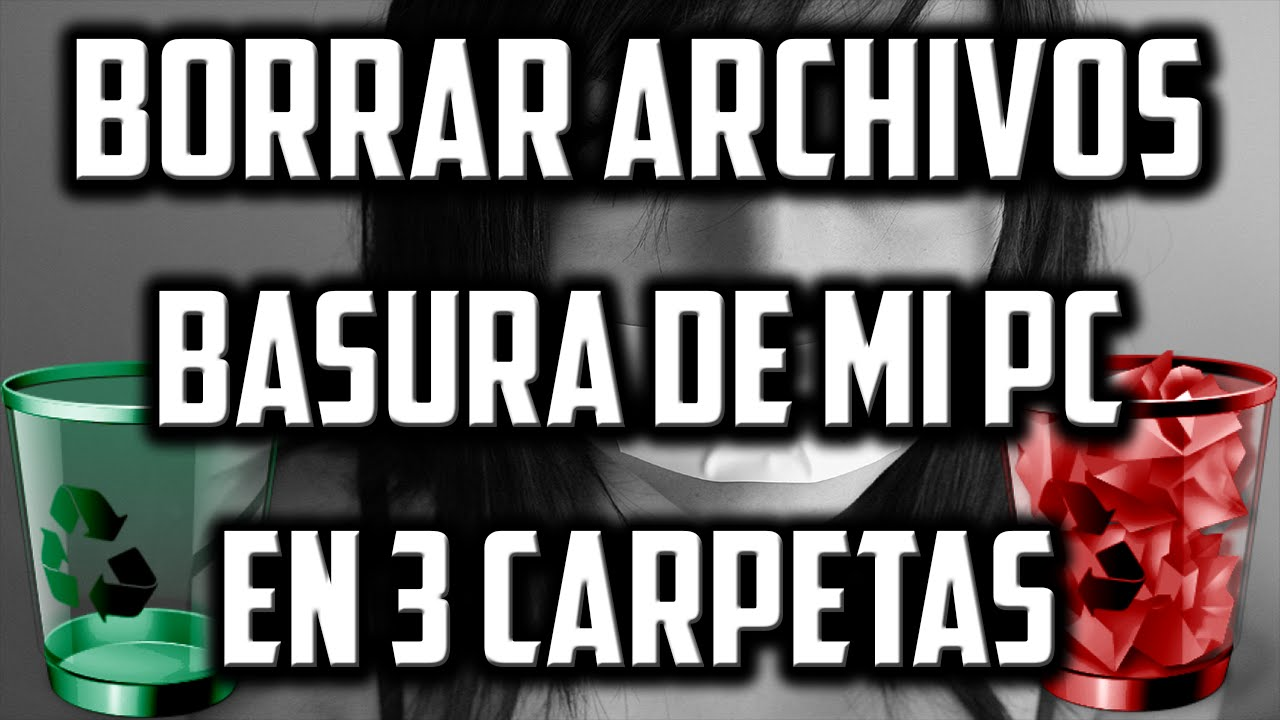 Como Borrar Archivos Basura De Mi PC En 3 Carpetas - YouTube