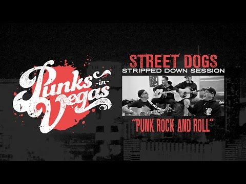 """Street Dogs """"Punk Rock and Roll"""" Punks in Vegas Stripped Down ..."""