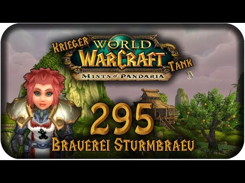 Let's Play World of Warcraft - #295 - Brauerei Sturmbräu [Krieger Tank] [Mists of Pandaria]