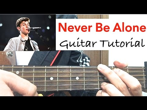 """""""Never Be Alone"""" Shawn Mendes 