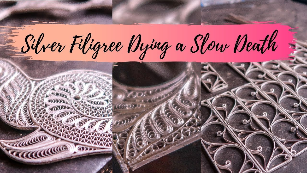 Silver Filigree is dying a slow death in India, What Should be Done to Save it.