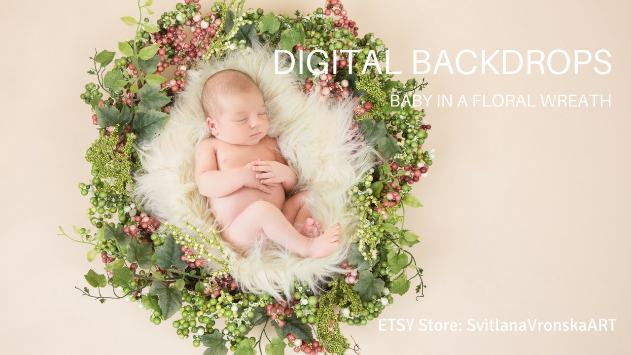Digital backdrops in use floral wreath for newborn photography adobe photoshop used youtube